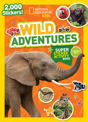 National Geographic Kids Wild Adventures Super Sticker Activity Book