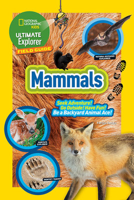 Ultimate Explorer Field Guide: Mammals