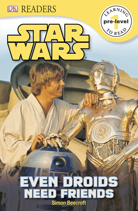 DK Readers L0: Star Wars: Even Droids Need Friends!