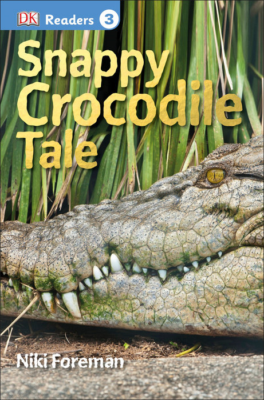 DK Readers L3: Snappy Crocodile Tale