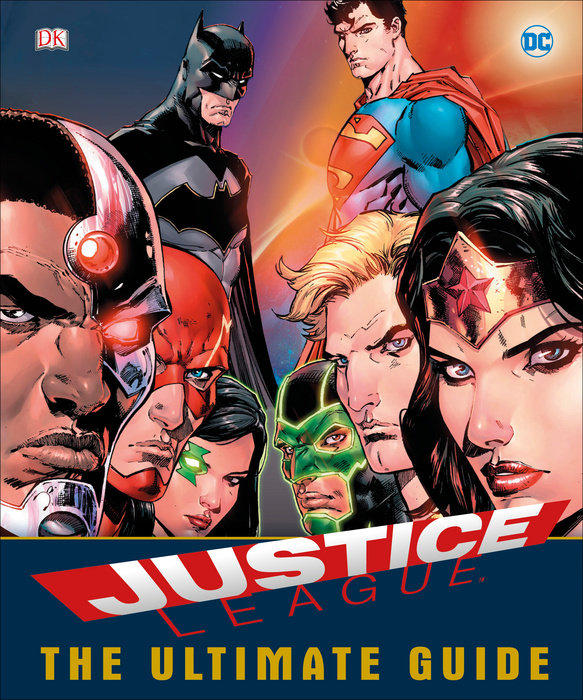 DC Comics Justice League The Ultimate Guide