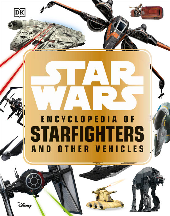 Star Wars  Encyclopedia of Starfighters and Other Vehicles