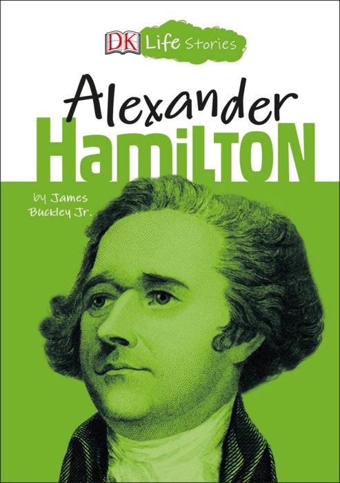 DK Life Stories: Alexander Hamilton