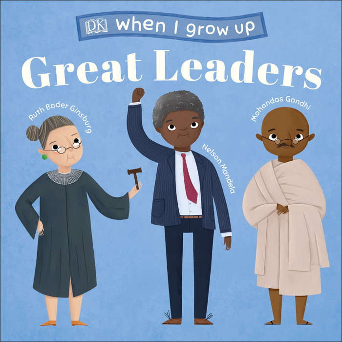 When I Grow Up...Great Leaders