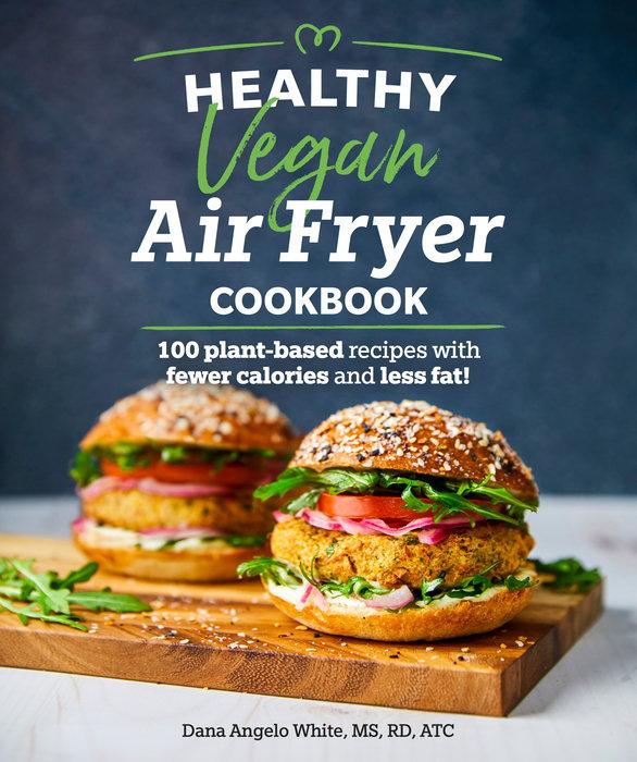 Healthy Vegan Air Fryer Cookbook