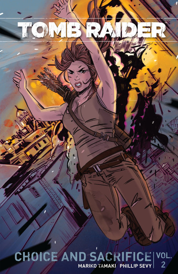Tomb Raider Volume 2 : Choice and Sacrafice