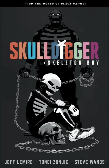 Skulldigger and Skeleton Boy: From the World of Black Hammer Volume 1