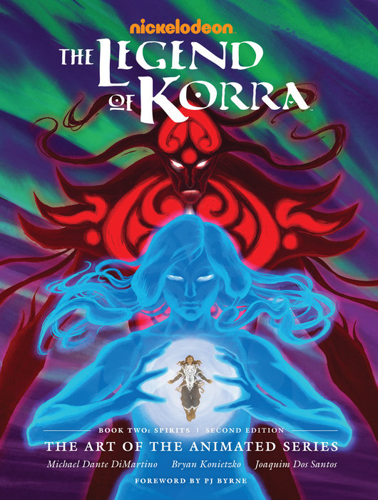 The Legend of Korra: The Art of the Animated Series--Book Two: Spirits (Second Edition)