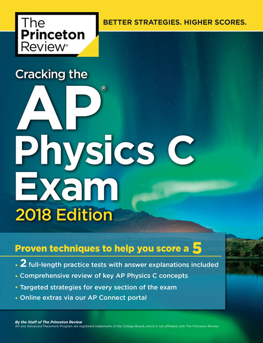 Cracking the AP Physics C Exam, 2018 Edition