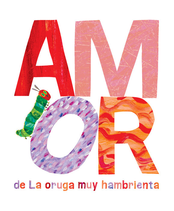 Amor de La Oruga Muy Hambrienta