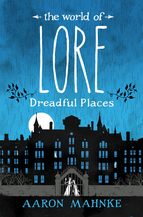 The World of Lore: Dreadful Places