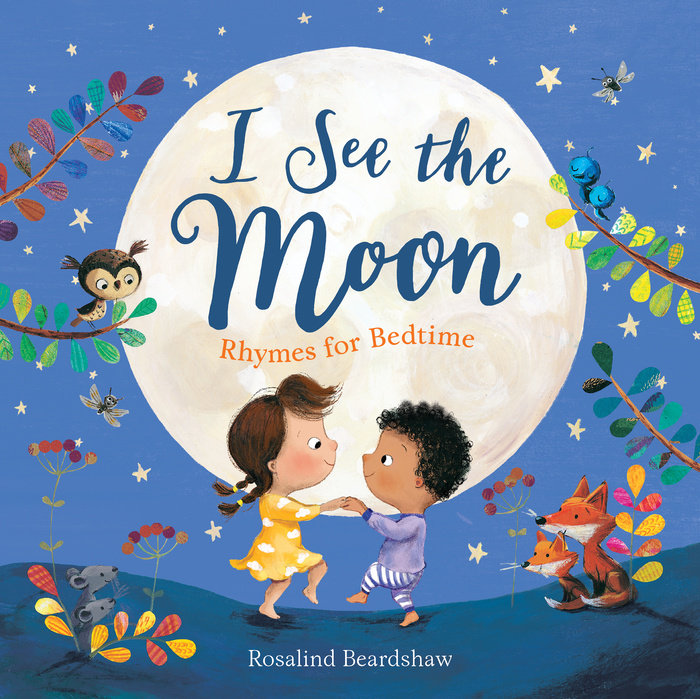 I See the Moon: Rhymes for Bedtime