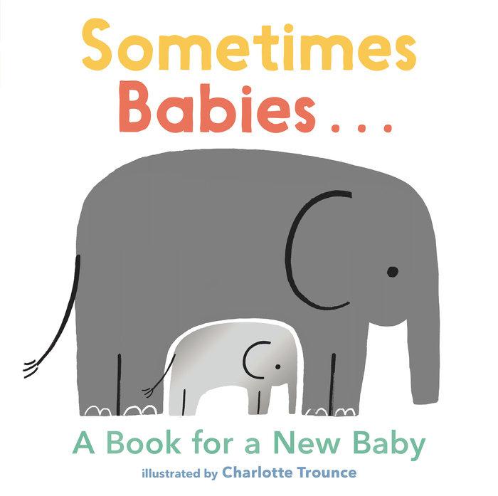 Sometimes Babies...
