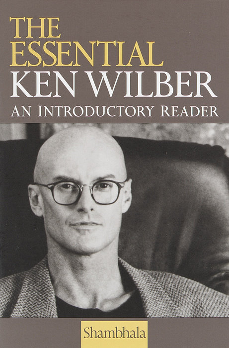 The Essential Ken Wilber