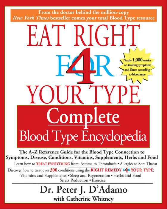 Eat Right 4 Your Type Complete Blood Type Encyclopedia