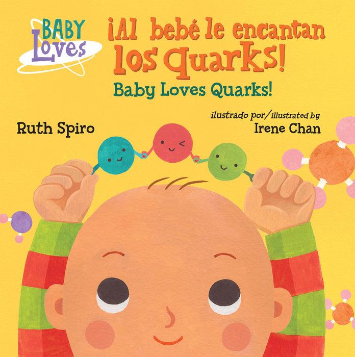 ¡Al bebé le encantan los quarks! / Baby Loves Quarks!