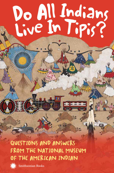 Do All Indians Live in Tipis? Second Edition