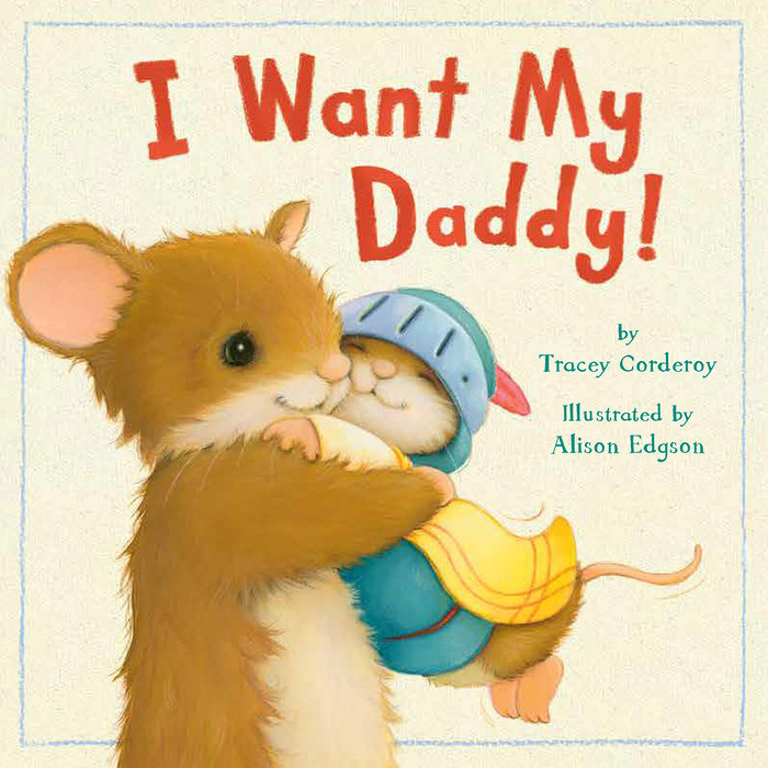 I Want My Daddy!