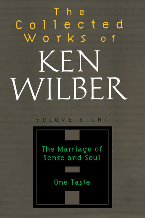 The Collected Works of Ken Wilber, Volume 8