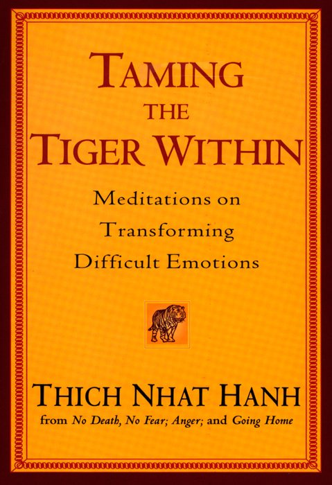 Taming the Tiger Within