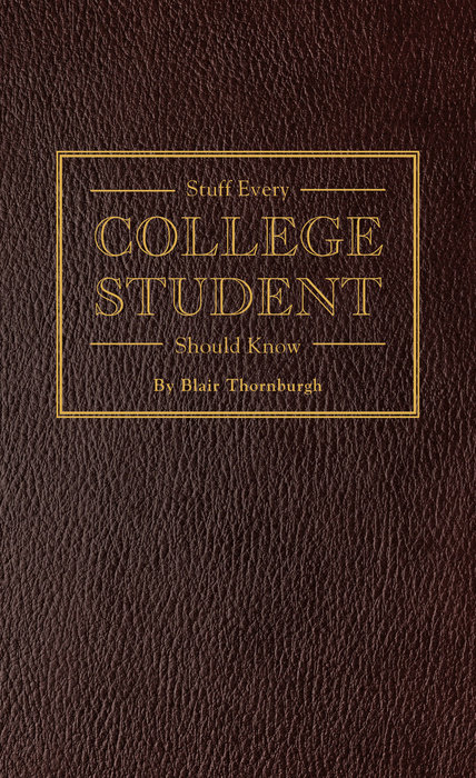 Stuff Every College Student Should Know