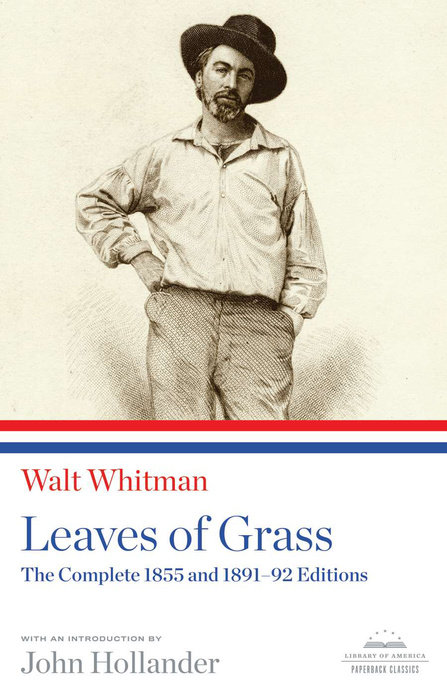 Leaves of Grass: The Complete 1855 and 1891-92 Editions