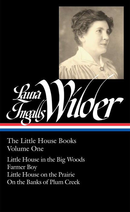 Laura Ingalls Wilder: the Little House Books, Volume 1 by Laura Ingalls Wilder