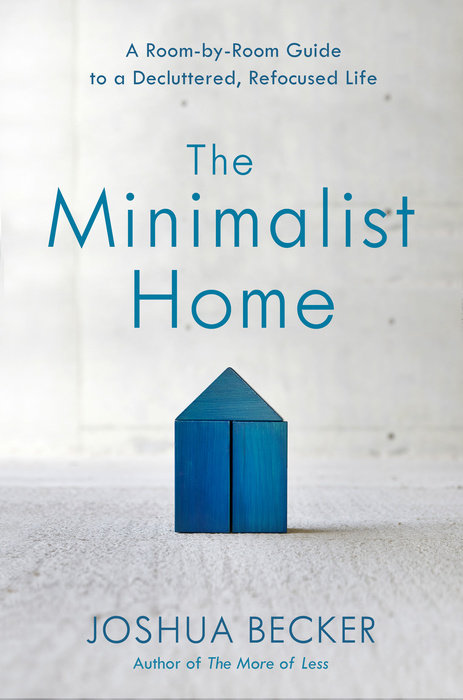 The Minimalist Home By Joshua Becker Waterbrook Multnomah