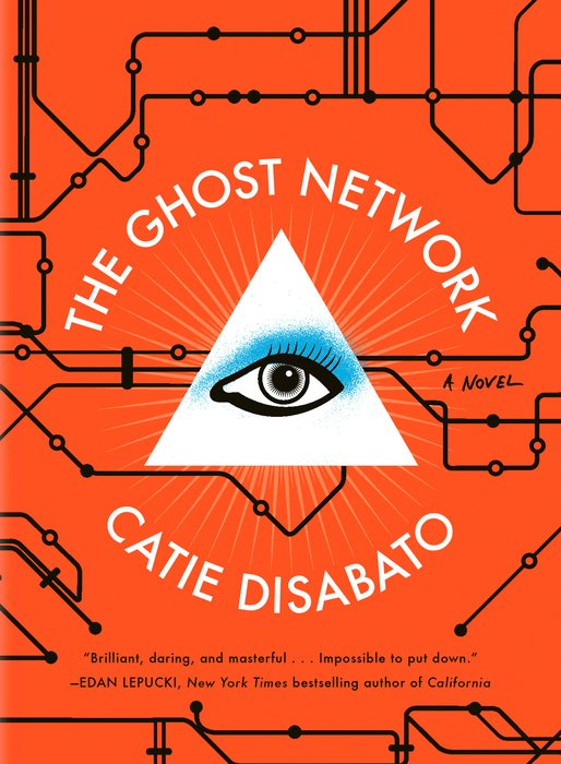 The Ghost Network by Catie Disabato