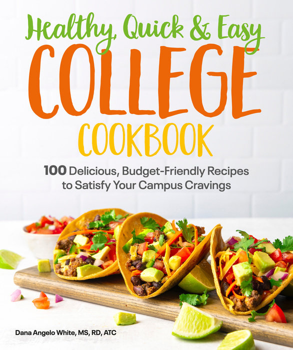 Healthy, Quick & Easy College Cookbook
