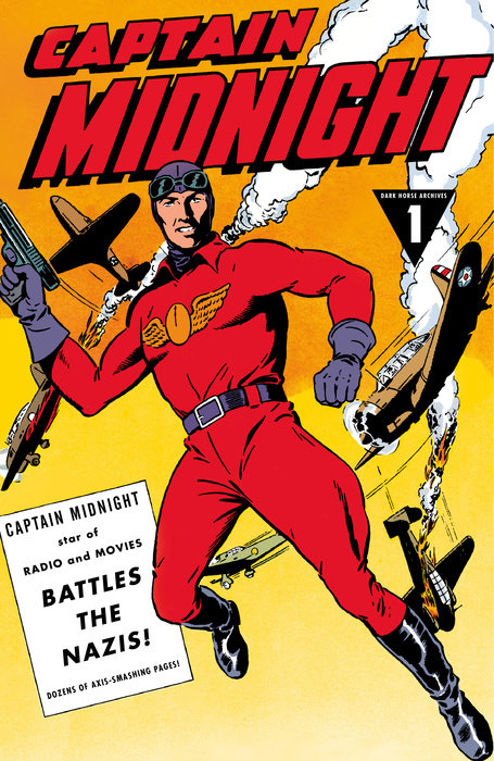 Captain Midnight Archives Volume 1: Captain Midnight Battles the Nazis