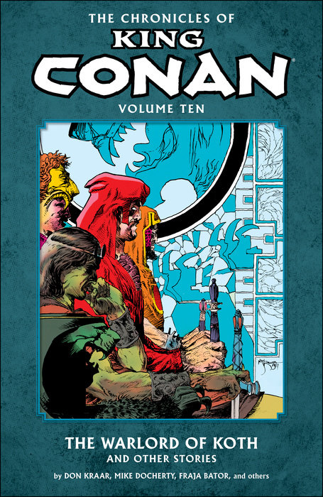 The Chronicles of King Conan Volume 10: The Warlord of Koth