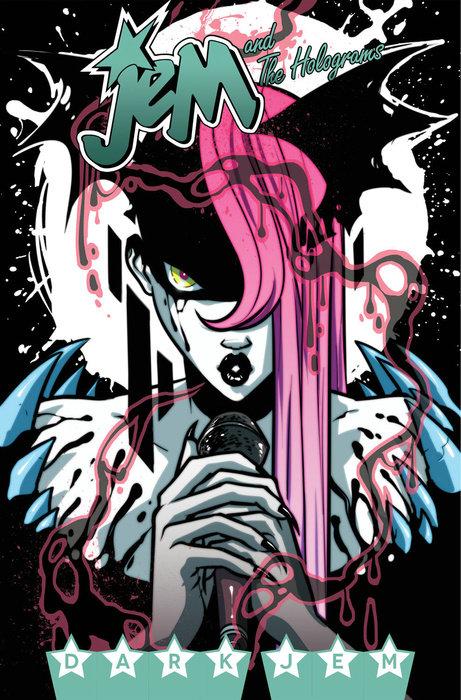 Jem and the Holograms, Vol. 3: Dark Jem