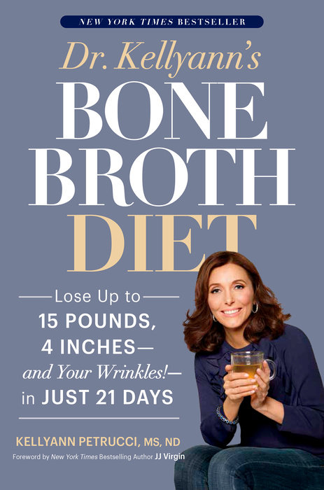 Dr. Kellyann's Bone Broth Diet
