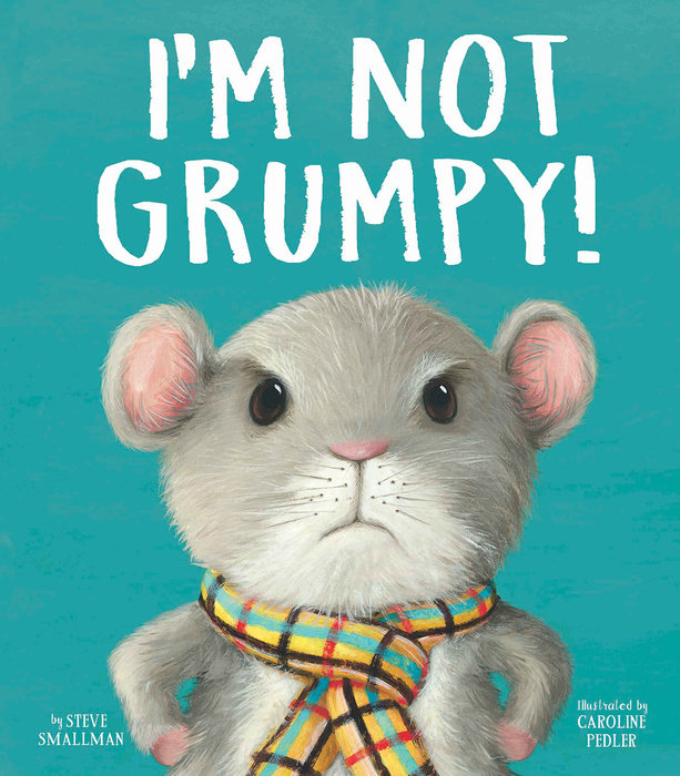 I'm Not Grumpy!