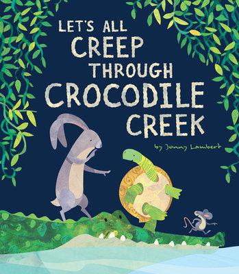 Let's All Creep Through Crocodile Creek