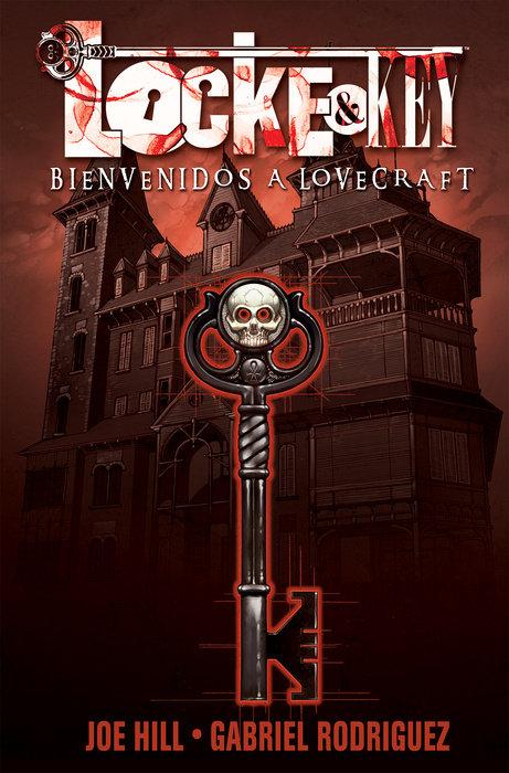 Locke & Key, Vol. 1: Bienvenidos a Lovecraft (Locke & Key, Vol. 1: Welcome to Lovecraft Spanish Edition)