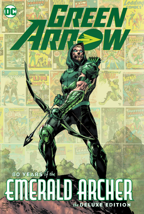 Green Arrow: 80 Years of the Emerald Archer The Deluxe Edition