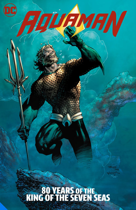 Aquaman: 80 Years of the King of the Seven Seas The Deluxe Edition