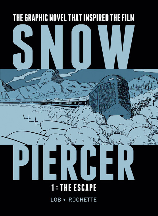Snowpiercer Vol 1 The Escape By Jacques Lob 9781782761334 Penguinrandomhouse Com Books