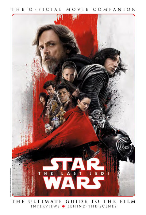 Star Wars: The Last Jedi The Official Movie Companion