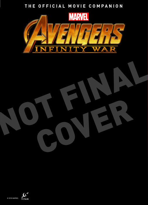 Avengers: Infinity War The Official Collector's Edition