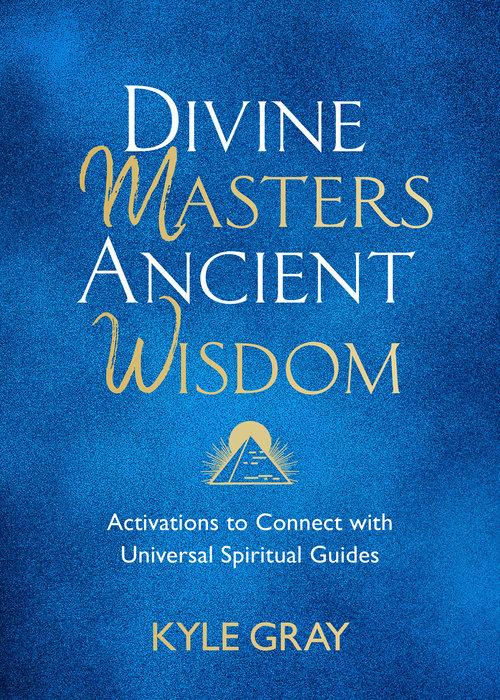 Divine Masters, Ancient Wisdom