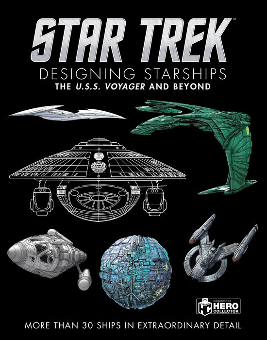 Star Trek Designing Starships Volume 2: Voyager and Beyond