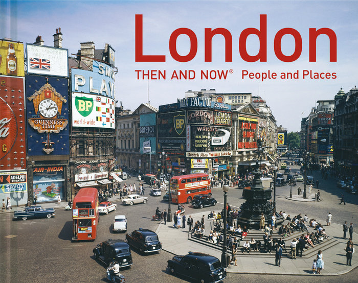 London Then and Now® People and Places