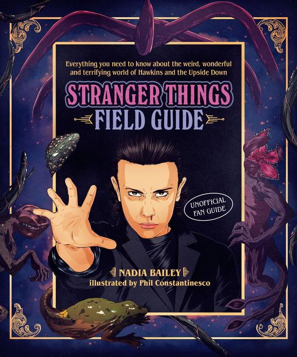 The Stranger Things Field Guide