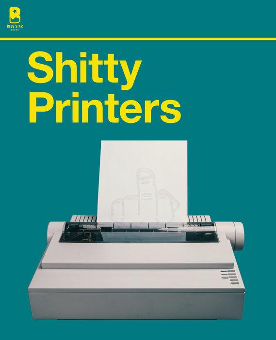 Sh*tty Printers