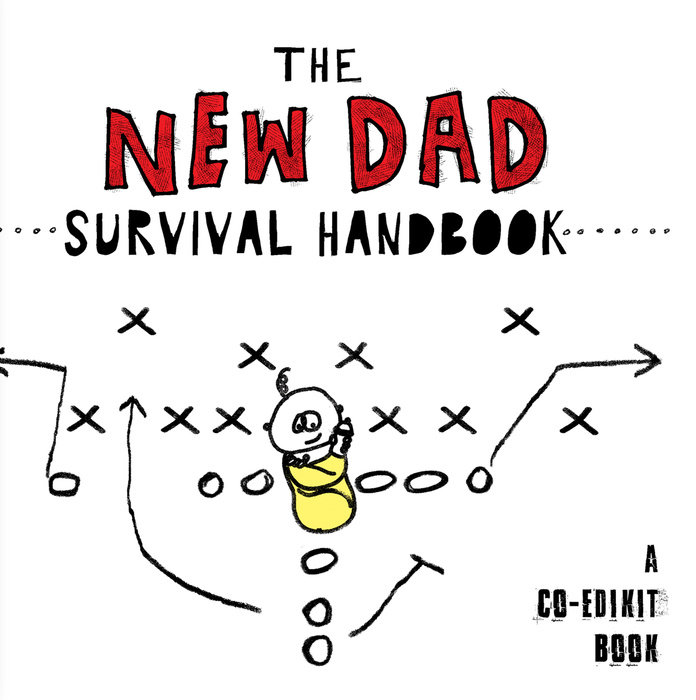 The New Dad Survival Handbook