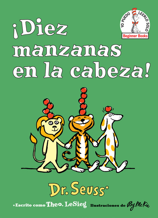 ¡Diez manzanas en la cabeza! (Ten Apples Up on Top! Spanish Edition)