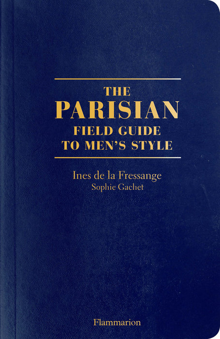The Parisian Field Guide to Men's Style